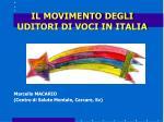 IL MOVIMENTO DEGLI UDITORI DI VOCI IN ITALIA