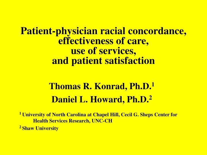 patient physician racial concordance effectiveness of care use of services and patient satisfaction n.