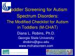 Toddler Screening for Autism Spectrum Disorders: The Modified Checklist for Autism in Toddlers (M-CHAT)