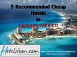 5 Recommended Cheap Hotels in Cancun
