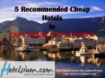 5 Recommended Cheap Hotels in Cape town