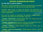 METODA ELEMENTELOR FINITE