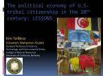The political economy of U.S. tribal citizenship in the 20 th  century: LESSONS