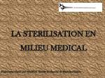 LA STERILISATION EN MILIEU MEDICAL