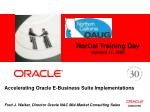 Accelerating Oracle E-Business Suite Implementations Fred J. Walker, Director Oracle NAC Mid-Market Consulting Sales