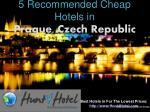 Prague - 5 Recommended Cheap Hotels