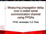 Measuring propagation delay over a coded serial communication channel using FPGAs