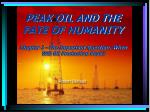 PEAK OIL AND THE FATE OF HUMANITY Chapter 2 –The Important Question: When Will Oil Production Peak? Robert Bériault