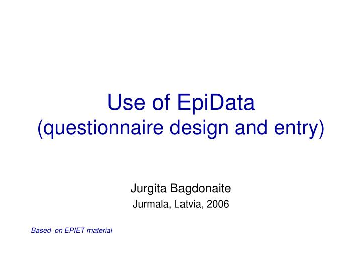 use of epidata questionnaire design and entry n.