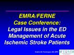 EMRA/FERNE  Case Conference: Legal Issues in the ED Management of Acute Ischemic Stroke Patients