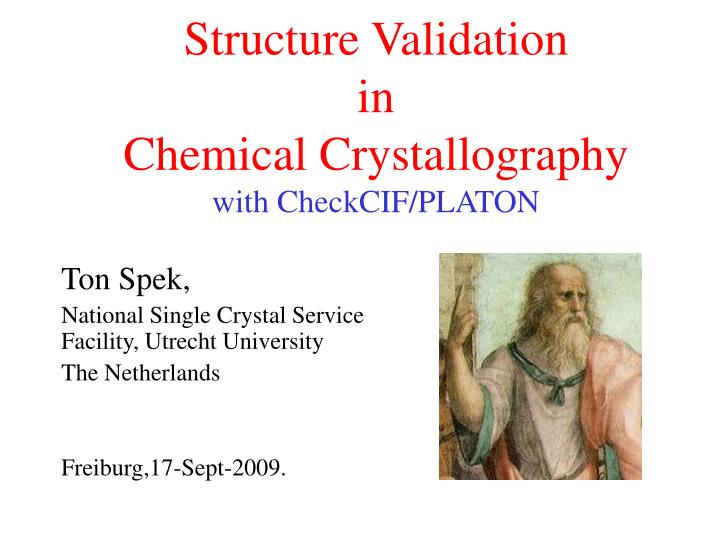 structure validation in chemical crystallography with checkcif platon n.