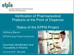 Verification of Pharmaceutical Products at the Point of Dispense Status of the EFPIA Project