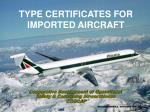 TYPE CERTIFICATES FOR IMPORTED AIRCRAFT