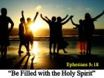 """Be Filled with the Holy Spirit"""
