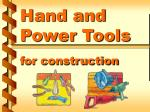 Hand and Power Tools for construction
