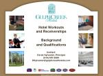 Hotel Workouts  and Receiverships Background  and Qualifications Contact: Derek Sylvester, Principal (610) 687-9280 DSyl