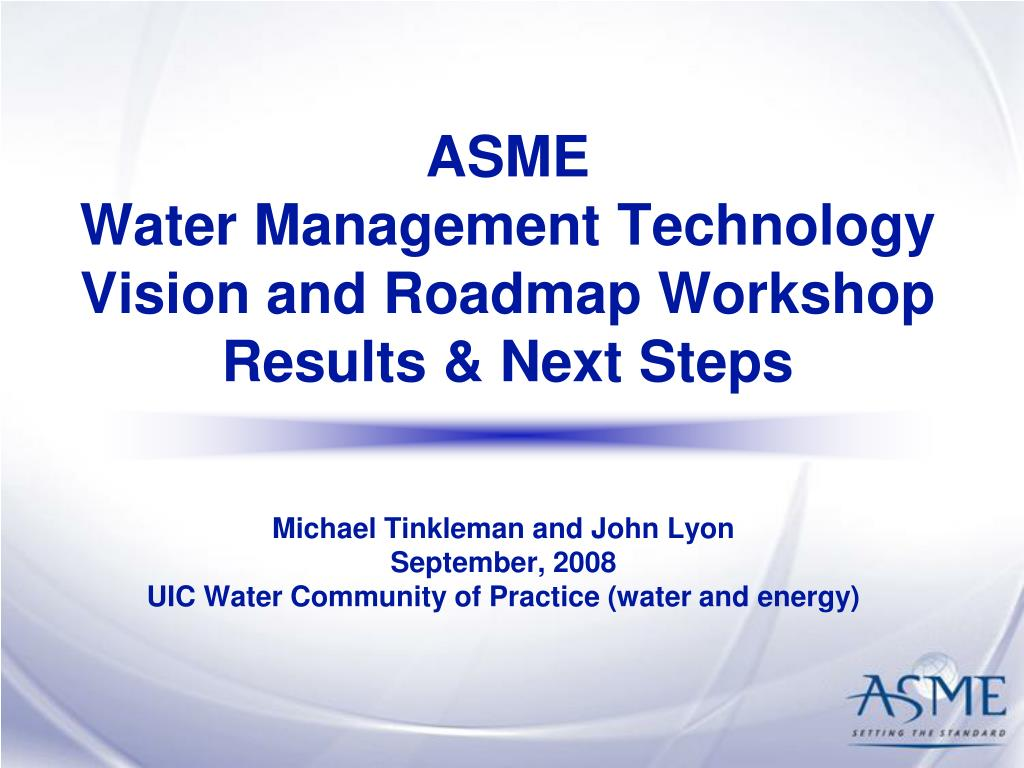 PPT - ASME Water Management Technology Vision and Roadmap