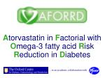 A torvastatin in F actorial with O mega-3 fatty acid R isk R eduction in D iabetes