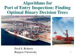 Algorithms for Port of Entry Inspection: Finding Optimal Binary Decision Trees
