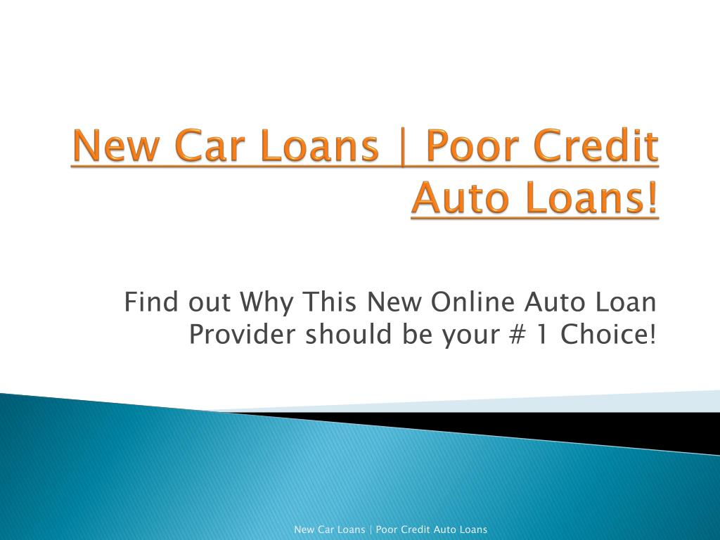 Ppt New Auto Loans Refinance Car Loans Bad Credit Car Loans