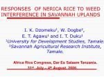 RESPONSES OF NERICA RICE TO WEED INTERFERENCE IN SAVANNAH UPLANDS