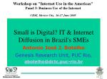 "Workshop on ""Internet Use in the Americas"" Panel 3: Business Use of the Internet CIDE, Mexico City,  16-17 Jun"