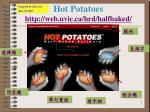 Hot Potatoes http://web.uvic.ca/hrd/halfbaked/