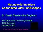 Household Invaders Associated with Landscapes