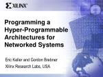 Programming a Hyper-Programmable Architectures for Networked Systems