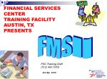 FINANCIAL SERVICES CENTER TRAINING FACILITY AUSTIN, TX PRESENTS