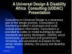 A Universal Design & Disability Africa  Consulting (UDDAC) Presentation