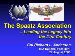 The Spaatz Association …Leading the Legacy Into the 21st Century