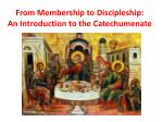 From Membership to Discipleship: An Introduction to the Catechumenate