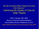 Are We Providing Older Patients the Care they Deserve? Improving the Quality of Care for Older People