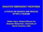 DISASTER EMERGENCY RESPONSE A FOCUS ON SEARCH AND RESCUE AFTER A TSUNAMI