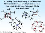 A Density Functional Study of the Insertion Mechanism in MAO (Methylaluminoxane)-Activated, Cp 2 ZrMe 2 -Catalyzed Olefi