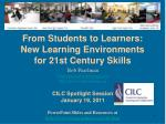 From Students to Learners: New Learning Environments for 21st Century Skills