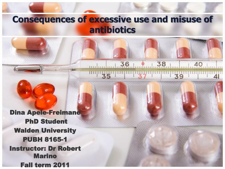 consequences of excessive use and misuse of antibiotics n.