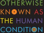 """Thinking about the """"human condition"""" involves an attempt to make sense of these contradictory inclinations."""