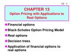 CHAPTER 13 Option Pricing with Applications to Real Options