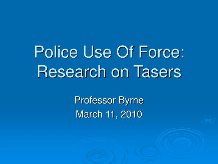 police use of force research on tasers n.