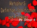 MetaphorS : Definition,classification  and functions