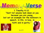 """1 Timothy 4:12 """"Don't let anyone look down on you  because you are young,  but set an example for the believers in speec"""