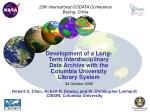 Development of a Long-Term Interdisciplinary Data Archive with the Columbia University Library System 24 October 2006