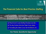 How to make a compelling financial case for turning B and  C-level staffing into an A-level Staffing Value Chain