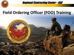 Field Ordering Officer (FOO) Training