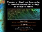 Thoughts on Algorthmic Approaches to Reveal Marine Geomorphology as a Proxy for Habitat