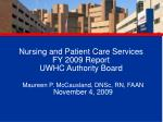 Nursing and Patient Care Services FY 2009 Report UWHC Authority Board