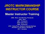 JROTC MARKSMANSHIP INSTRUCTOR COURSE