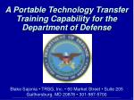 A Portable Technology Transfer  Training Capability for the Department of Defense